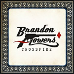 Brandon Flowers 'Crossfire'