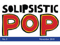 The third volume of Solipsistic Pop launches this week.