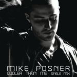 Mike Posner 'Cooler Than Me'