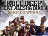 Roll Deep feat Alesha Dixon 'Take Control'