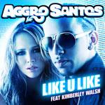 Aggro Santos feat Kimberley Walsh 'Like U Like'