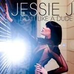 Jessie J 'Do It Like A Dude'