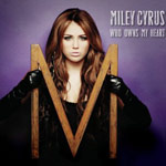"Miley Cyrus - ""Who Owns My Heart"""