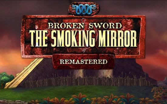 Broken Sword: The Smoking Mirror: Remastered