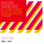 Roger Sanchez and Far East Movement Ft. Kanobby - '2GETHER'