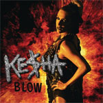 Ke$ha 'Blow'