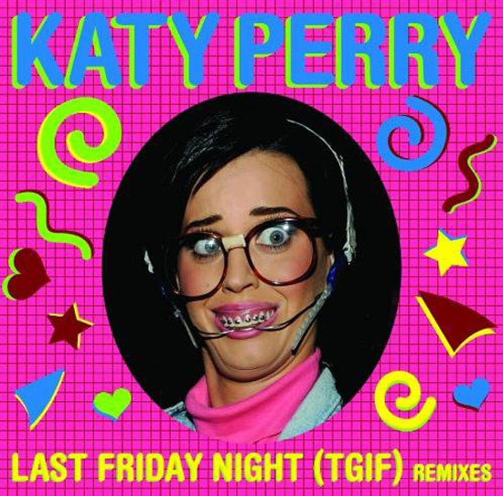 Katy Perry: 'Last Friday Night (TGIF)' Remixes