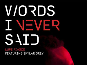 Lupe Fiasco: &#39;Words I Never Said&#39; ft. Skylar Grey
