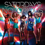 The Saturdays 'Notorious'