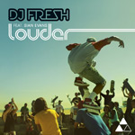 DJ Fresh 'Louder'