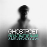 Ghostpoet 'Peanut Butter Blues & Melancholy Jam'