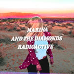 Marina and The Diamonds: 'Radioactive'