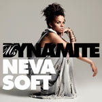 Ms Dynamite: 'Neva Soft'