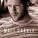 Matt Cardle: 'Run For Your Life'
