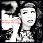 Rebecca Ferguson 'Nothing's Real But Love'
