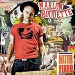 Marlon Roudette: 'Matter Fixed'