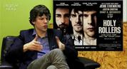 Jesse Eisenberg talks about his new film 'Holy Rollers', based on the true story of how Hasidic Jews were recruited as mules to smuggle ecstasy from Europe into the United States.