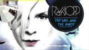Royksopp ft. Robyn 'The Girl and The Robot' Jean Elan Remix