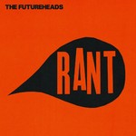 The Futureheads 'Rant'