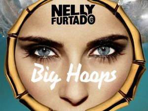 Nelly Furtado: 'Big Hoops'