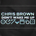 Chris Brown 'Don't Wake Me Up' single artwork.