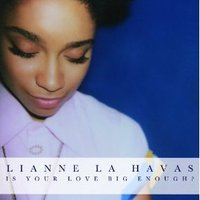 Lianne La Havas 'Is Your Love Big Enough'