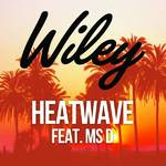 Wiley ft. Ms D 'Heatwave'