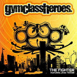 Gym Class Heroes featuring Ryan Tedder: 'The Fighter'