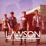 Lawson 'Taking Over Me' single artwork.