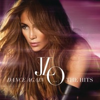 Jennifer Lopez 'Dance Again... The Hits' deluxe album artwork.