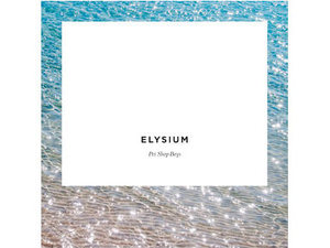Album cover for the Pet Shop Boy&#39;s &#39;Elysium&#39;