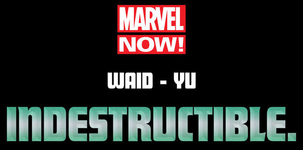 Marvel NOW! Waid-Yu &#39;Indestructible&#39; teaser