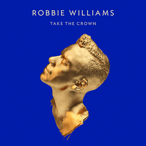 Robbie Williams 'Take the Crown' artwork (Deluxe edition)