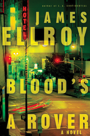The book cover for James Ellroy's 'Blood's a Rover' novel