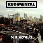 Rudimental ft. John Newman & Alex Clare 'Not Giving In' artwork.