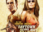 Thornton in 'Baytown Outlaws' poster