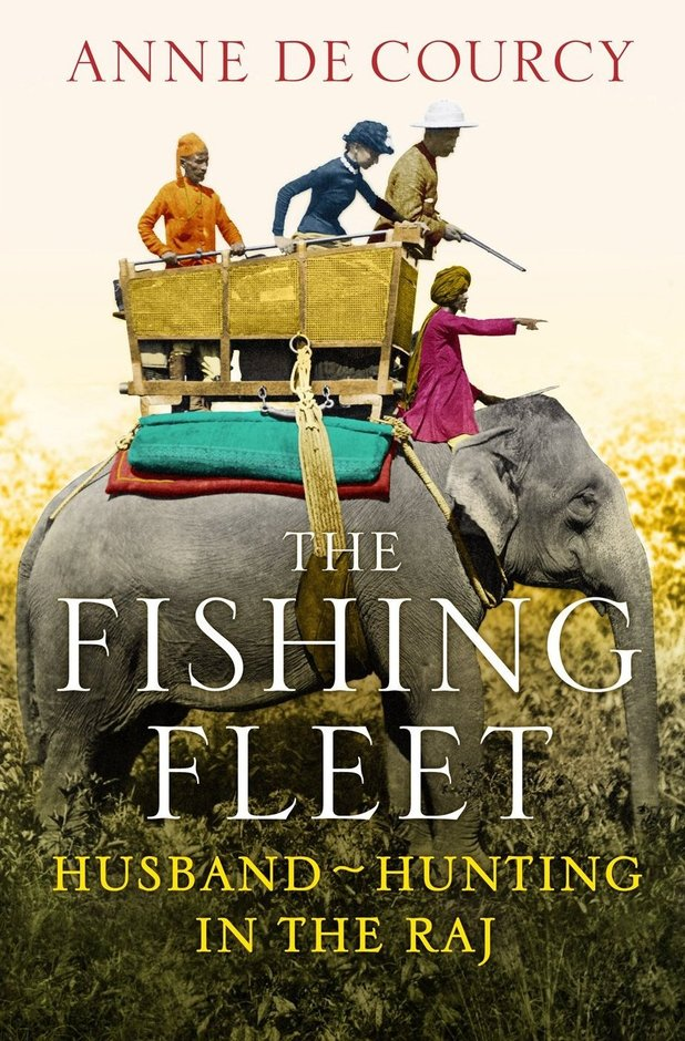 Anne De Courcy: 'The Fishing Fleet'
