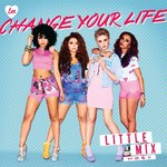 Little Mix 'Change Your Life' single artwork.