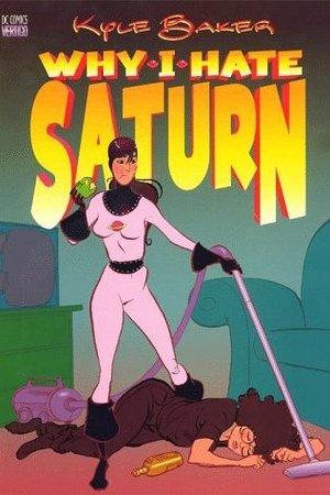 Why I Hate Saturn - Kyle Baker
