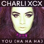 Charli XCX &#39;You (Ha Ha Ha)&#39; artwork