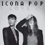 Icona Pop 'I Love It' Artwork
