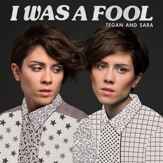 Tegan and Sara 'I Was A Fool' single artwork.