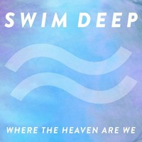 Swim Deep album artwork