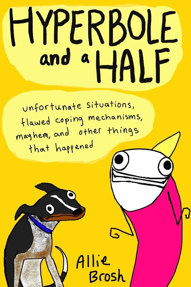 Allie Brosh's 'Hyperbole and a Half' collection