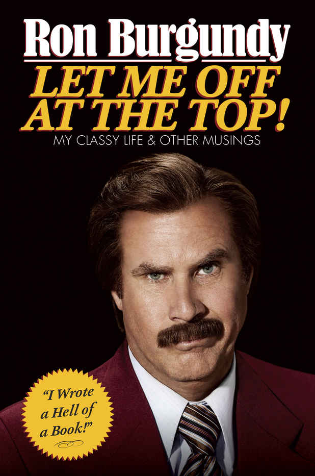 Ron Burgundy book Let Me Off at the Top: My Classy Life and Other Musings