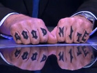 "Jeremy Paxman closed Newsnight with tattoos on each finger spelling ""Good nite""."