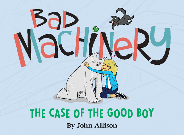 John Allison's 'Bad Machinery: The Case of the Good Boy'