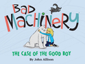 John Allison's series returns with The Case of the Good Boy.
