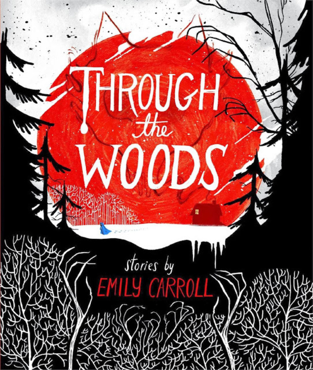 Emily Carroll's Through the Woods