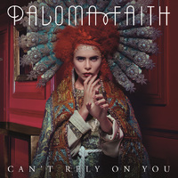 Paloma Faith 'Can't Rely On You' artwork